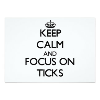 Keep calm and focus on Ticks 5x7 Paper Invitation Card