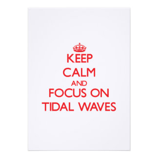 Keep Calm and focus on Tidal Waves Personalized Announcement