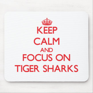 Keep calm and focus on Tiger Sharks Mouse Pad