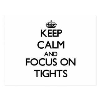 Keep Calm and focus on Tights Post Cards