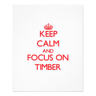 Keep Calm and focus on Timber Full Color Flyer