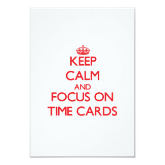 "Keep Calm and focus on Time Cards 3.5"" X 5"" Invitation Card"