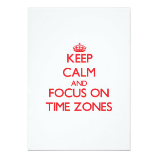 Keep Calm and focus on Time Zones 5x7 Paper Invitation Card