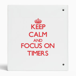 Keep Calm and focus on Timers Vinyl Binders