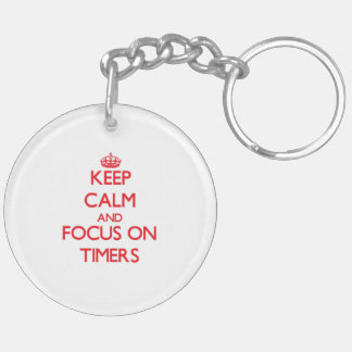Keep Calm and focus on Timers Double-Sided Round Acrylic Keychain
