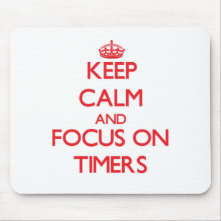 Keep Calm and focus on Timers Mousepads