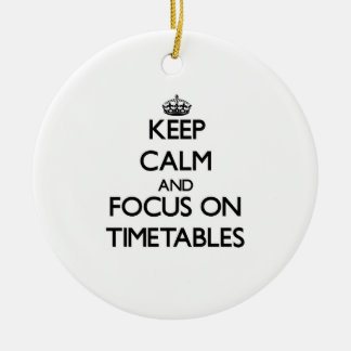 Keep Calm and focus on Timetables Double-Sided Ceramic Round Christmas Ornament
