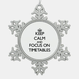 Keep Calm and focus on Timetables Snowflake Pewter Christmas Ornament