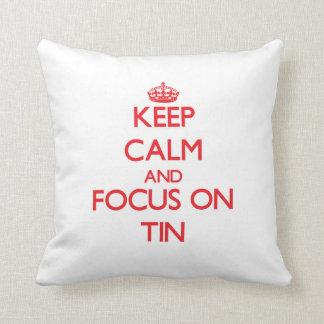 Keep Calm and focus on Tin Throw Pillow