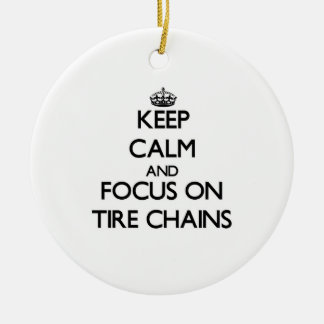 Keep Calm and focus on Tire Chains Ornament