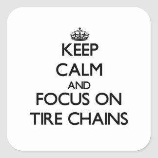 Keep Calm and focus on Tire Chains Stickers