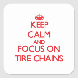 Keep Calm and focus on Tire Chains Sticker
