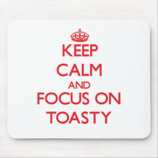 Keep Calm and focus on Toasty Mouse Pad