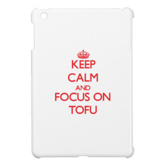 Keep Calm and focus on Tofu iPad Mini Covers