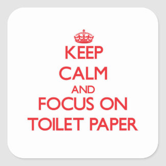 Keep Calm and focus on Toilet Paper Sticker