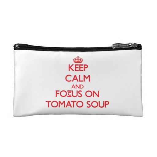 Keep Calm and focus on Tomato Soup Cosmetics Bags