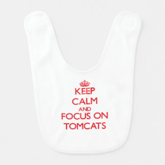 Keep Calm and focus on Tomcats Baby Bib