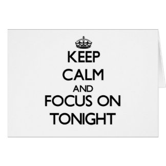 Keep Calm and focus on Tonight Stationery Note Card