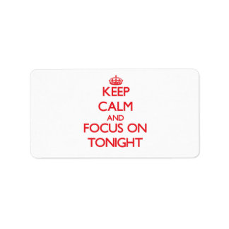 Keep Calm and focus on Tonight Address Label