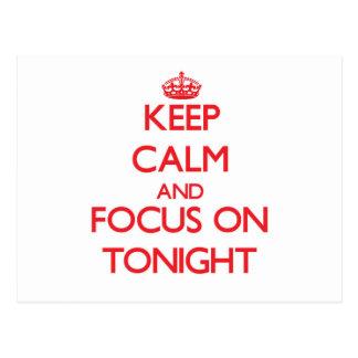 Keep Calm and focus on Tonight Postcard