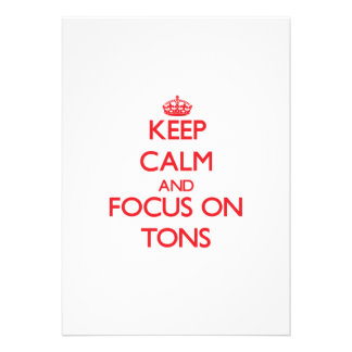 Keep Calm and focus on Tons Announcement