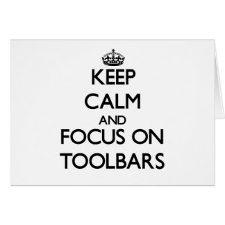 Keep Calm and focus on Toolbars Stationery Note Card