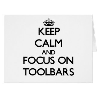 Keep Calm and focus on Toolbars Large Greeting Card
