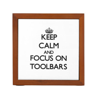 Keep Calm and focus on Toolbars Desk Organizer