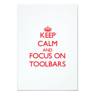 Keep Calm and focus on Toolbars 3.5x5 Paper Invitation Card