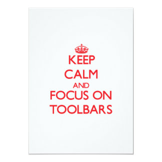 Keep Calm and focus on Toolbars 5x7 Paper Invitation Card