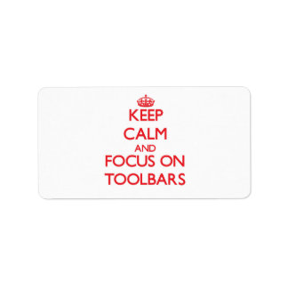 Keep Calm and focus on Toolbars Address Label