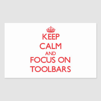 Keep Calm and focus on Toolbars Rectangular Sticker