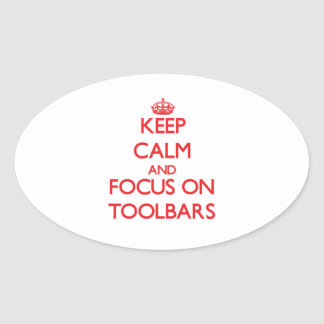 Keep Calm and focus on Toolbars Oval Sticker