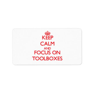 Keep Calm and focus on Toolboxes Personalized Address Labels