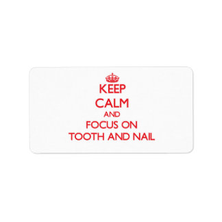 Keep Calm and focus on Tooth And Nail Personalized Address Labels