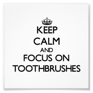 Keep Calm and focus on Toothbrushes Photo Print