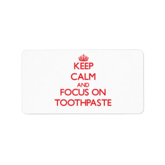 Keep Calm and focus on Toothpaste Address Label