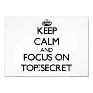 Keep Calm and focus on Top-Secret 5x7 Paper Invitation Card