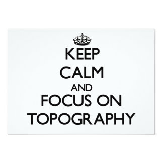 """Keep Calm and focus on Topography 5"""" X 7"""" Invitation Card"""