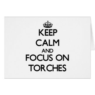 Keep Calm and focus on Torches Stationery Note Card