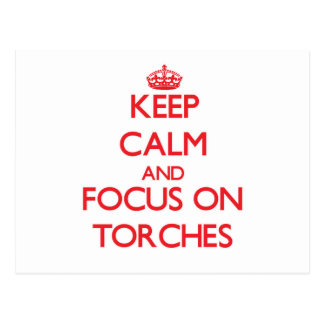 Keep Calm and focus on Torches Post Cards