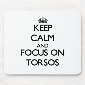 Keep Calm and focus on Torsos Mouse Pad