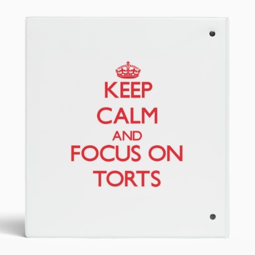 Keep Calm and focus on Torts 3 Ring Binders