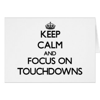 Keep Calm and focus on Touchdowns Stationery Note Card