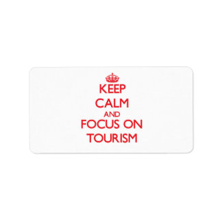 Keep Calm and focus on Tourism Custom Address Labels