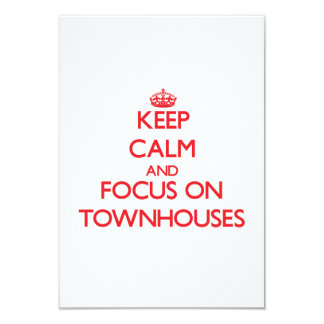 Keep Calm and focus on Townhouses 3.5x5 Paper Invitation Card