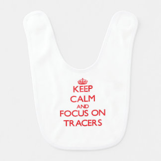 Keep Calm and focus on Tracers Baby Bib