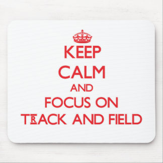 Keep Calm and focus on Track And Field Mouse Pad