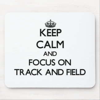 Keep Calm and focus on Track And Field Mousepads