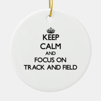 Keep Calm and focus on Track And Field Christmas Ornament